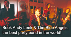 Book Andy Leek & The Blue Angels, the best party band in the world!